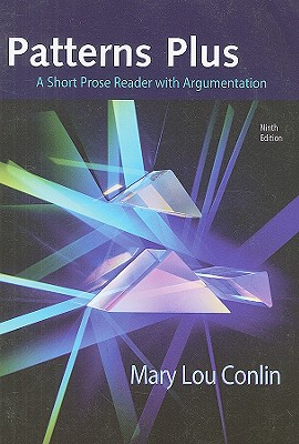 Patterns Plus: A Short Prose Reader with Argumentation, Conlin, Mary