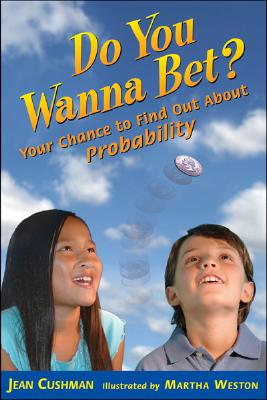 Image for Do You Wanna Bet? : Your Chance to Find Out about Probability