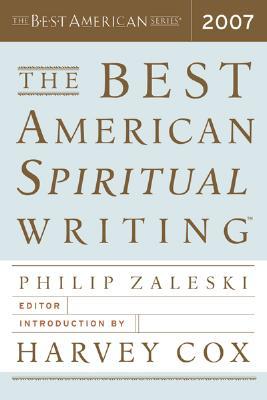 BEST AMERICAN SPIRITUAL WRITING 2007, ZALESKI, PHILIP (EDT)