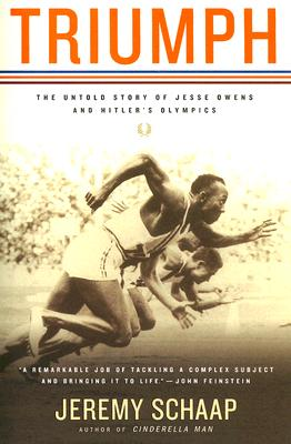TRIUMPH: THE UNTOLD STORY OF JESSE OWENS AND HITLER'S OLYMPICS, SCHAAP, JEREMY