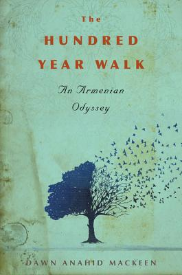 Image for The Hundred-Year Walk: An Armenian Odyssey