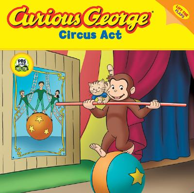 """Curious George Circus Act (CGTV Lift-the-flap 8x8), """"Rey, H. A."""""""
