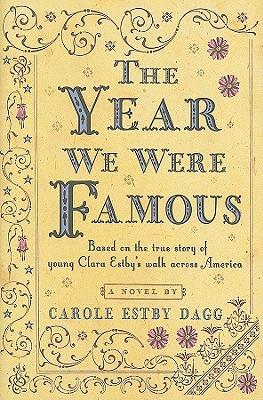 The Year We Were Famous, Carole Estby Dagg