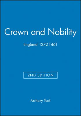 Image for Crown and Nobility: England 1272-1461 (Blackwell Classic Histories of England)