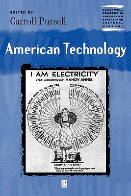 American Technology (Wiley Blackwell Readers in American Social and Cultural History)