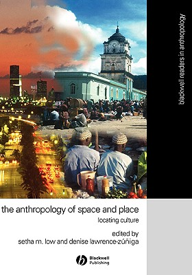 Image for Anthropology of Space and Place: Locating Culture