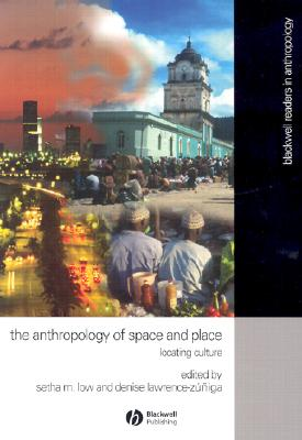 Image for The Anthropology of Space and Place: Locating Culture (Blackwell Readers in Anthropology)