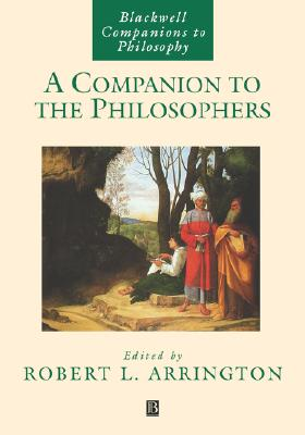 A Companion to the Philosophers, Arrington, Robert L.