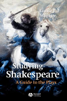 Studying Shakespeare: A Guide to the Plays, Maguire, Laurie