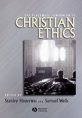 Image for The Blackwell Companion to Christian Ethics (Blackwell Companions to Religion)