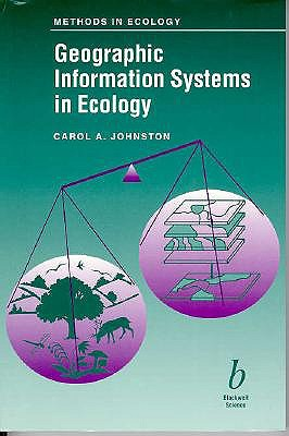 Geographic Information Systems in Ecology (Ecological Methods and Concepts), Johnston, Carol A
