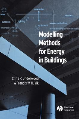Modelling Methods for Energy in Buildings, Underwood, Chris; Yik, Francis