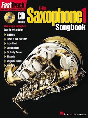 FastTrack Alto Saxophone Songbook - Level 1 with CD  (Fast Track (Hal Leonard)), Hal Leonard Corp.