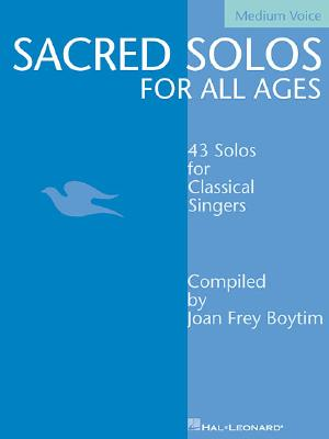Image for Sacred Solos for All Ages - Medium Voice: Medium Voice Compiled by Joan Frey Boytim (Vocal Collection)