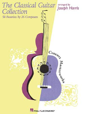 Image for The Classical Guitar Collection: 50 Favorites by 26 Composers