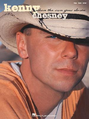 Kenny Chesney - When the Sun Goes Down, Kenny Chesney