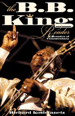 Image for The B.B. King Reader: Six Decades of Commentary