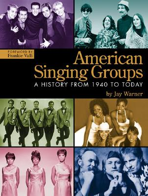 Image for American Singing Groups: A History, From 1940 to Today