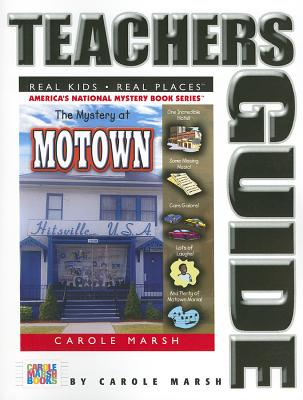 The Mystery at Motown Teacher's Guide (43) (Real Kids Real Places), Marsh, Carole