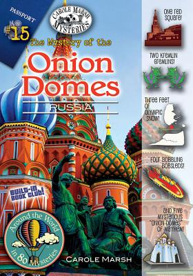 The Mystery of the Onion Domes (Russia) (15) (Around the World In 80 Mysteries), Marsh, Carole