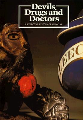 Image for Devils, Drugs and Doctors: A Wellcome History of Medicin, Australia 1986-87