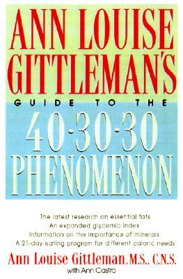 Image for ANN LOUISE GITTLEMAN'S GUIDE TO THE 40/30/30 PHENOMENON