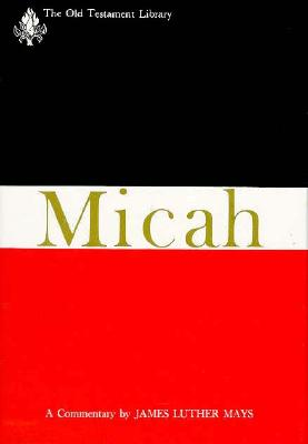Image for Micah: A Commentary (Old Testament Library)