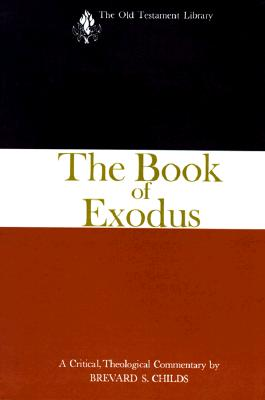 Image for The Book of Exodus: A Critical, Theological Commentary