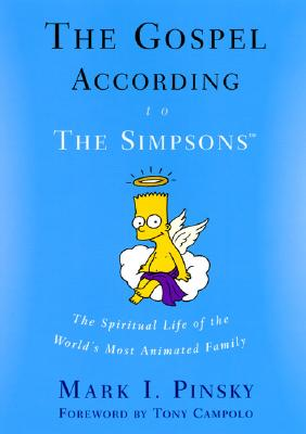 Image for The Gospel According to The Simpsons: The Spiritual Life of the World's Most Animated Family