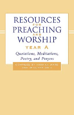 Image for Resources for Preaching and Worship--Year A: Quotations, Meditations, Poetry, and Prayers
