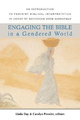 Image for Engaging the Bible in a Gendered World: An Introduction to Feminist Biblical Interpretation