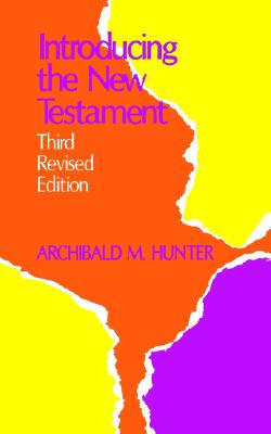Introducing the New Testament, ARCHIBALD M. HUNTER