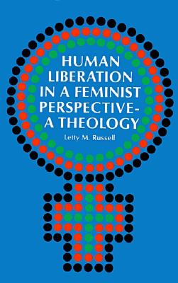 Image for Human Liberation in a Feminist Perspective: A Theology