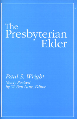 Image for The Presbyterian Elder: The Duties of the Ruling Elder