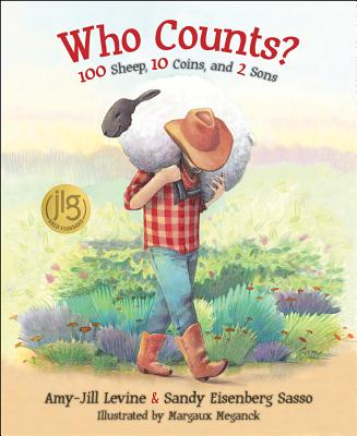Who Counts?: 100 Sheep, 10 Coins, and 2 Sons, Amy-Jill Levine, Sandy Eisenberg Sasso