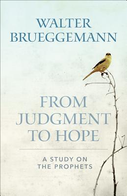 Image for From Judgment to Hope: A Study on the Prophets