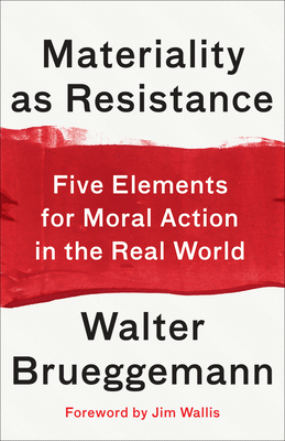 Image for Materiality as Resistance: Five Elements for Moral Action in the Real World