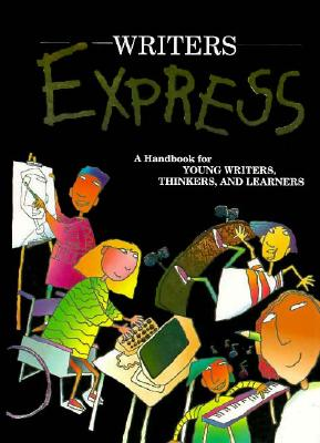 Writers Express: A Handbook for Young Writers, Thinkers, and Learners, Kemper,Dave/Nathan,Ruth/Sebranek,Patrick