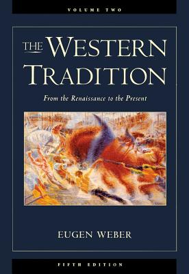 Image for The Western Tradition, Vol. 2: From the Renaissance to the Present