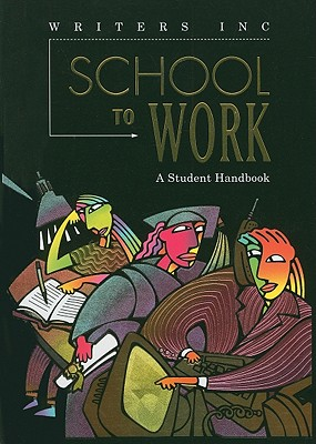 Image for Great Source School to Work: Student Handbook Grades 9 - 12 (Write Source 2000 Revision)