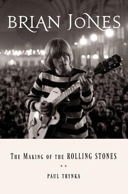 Image for Brian Jones: The Making of the Rolling Stones