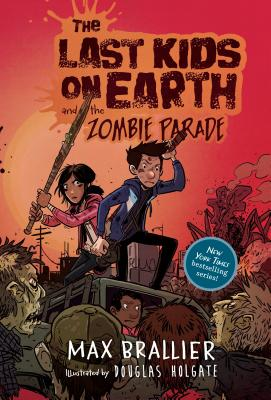 LAST KIDS ON EARTH AND THE ZOMBIE PARADE (NO 2), BRALLIER, MAX