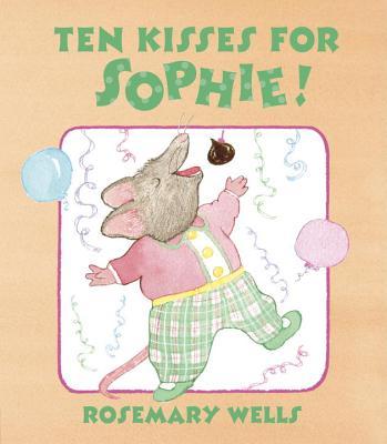 Ten Kisses for Sophie!, Wells, Rosemary