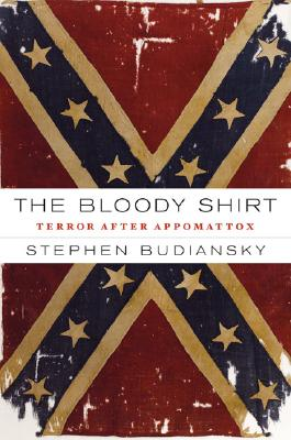 Image for Bloody Shirt: Terror After Appomattox