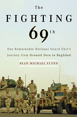 Image for The Fighting 69th: One Remarkable National Guard Unit's Journey from Ground Zero to Baghdad