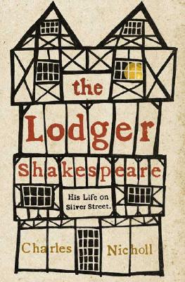 Image for The Lodger Shakespeare: His Life on Silver Street
