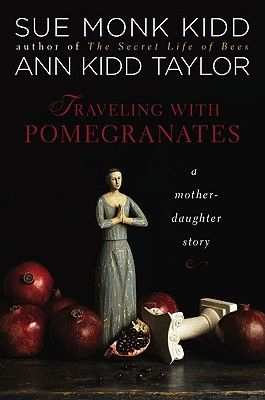 Image for Traveling with Pomegranates  **SIGNED by both authors, 1st/1st** A Mother-daughter Story