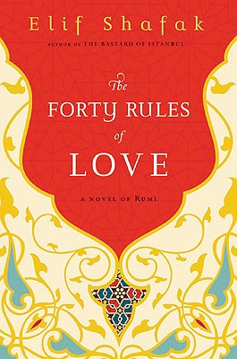 The Forty Rules of Love: A Novel of Rumi, Shafak, Elif