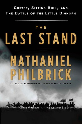 Image for The Last Stand: Custer, Sitting Bull, and the Battle of the Little Bighorn