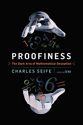 Image for Proofiness The Dark Arts of Mathematical Deception